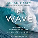 The Wave: In Pursuit of the Rogues, Freaks and Giants of the Ocean Audiobook by Susan Casey Narrated by Kirsten Potter