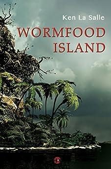 Wormfood Island by [La Salle, Ken]
