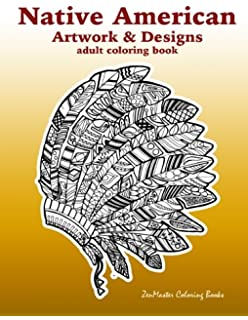 native american artwork and designs adult coloring book a coloring book for adults inspired by - Native American Coloring Book