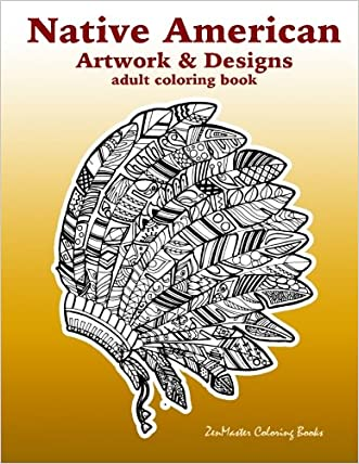 lovely Native American Artwork and Designs Adult Coloring Book: A ...