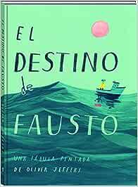 El destino de Fausto (Álbumes Ilustrados)