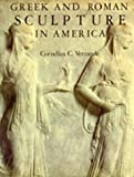 Greek and Roman Sculpture in America, Cornelius C. Vermeule, 0520044517