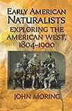 Early American Naturalists, John Moring, 1589791835