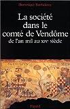 img - for La socie te  dans le comte  de Vendo me: De l'an mil au XIVe sie cle (French Edition) book / textbook / text book