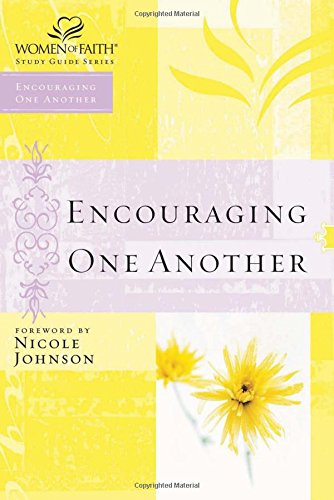 Encouraging One Another (Women of Faith Study Guide Series) PDF