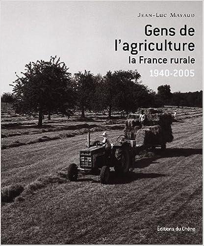 Livre gratuits en ligne Gens de l'agriculture : La France rurale 1940-2005 pdf epub