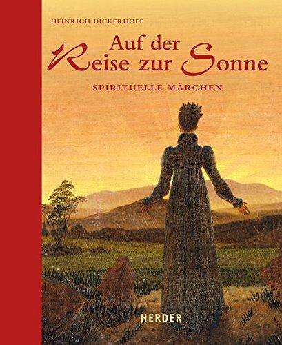 Auf der Reise zur Sonne: Spirituelle Märchen
