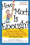 How Much Is Enough?, Jean Illsley Clarke and Connie Dawson, 1569244375