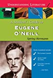 img - for A Student's Guide to Eugene O'Neill (Understanding Literature) book / textbook / text book
