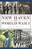 img - for New Haven in World War I (Military) book / textbook / text book