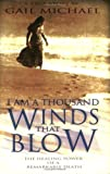 I Am a Thousand Winds That Blow, Gail Michael, 1555176119