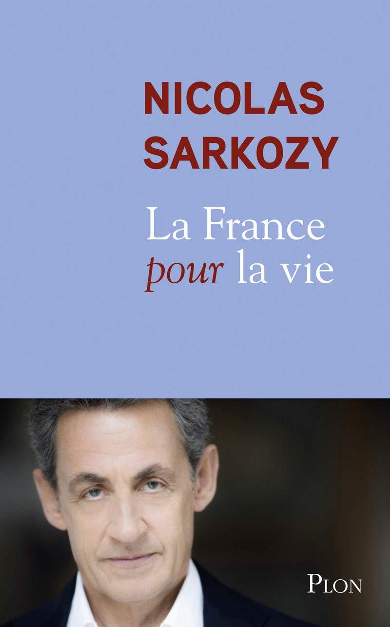 La France Pour La Vie French Edition Nicolas Sarkozy 9782259248945 Amazon Com Books