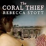 The Coral Thief: A Novel | Rebecca Stott