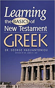 Learning the Basics of New Testament Greek (Greek Language Study Series) (English and Ancient Greek Edition)
