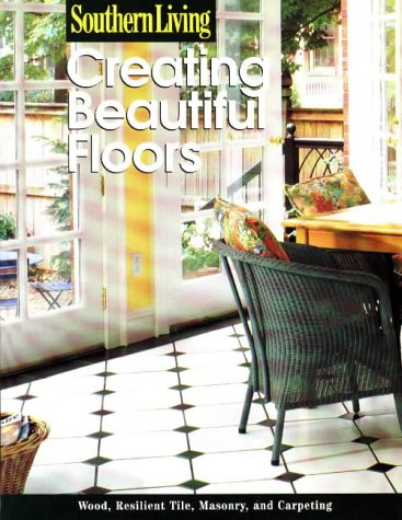 Creating Beautiful Floors (Southern Living (Paperback Sunset)) by Oxmoor House (Image #1)