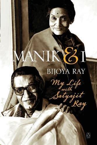 Read Online Manik & I: My Life with Satyajit Ray pdf