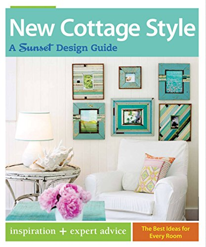 New Cottage Style: A Sunset Design Guide (Sunset Design Guides) -