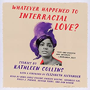 Whatever Happened to Interracial Love? Audiobook