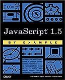 JavaScript 1.5 by Example, Adrian Kingsley-Hughes and Kathie Kingsley-Hughes, 0789724995