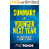 Summary of Younger Next Year: by Chris Crowley & Henry S. Lodge   Includes Key Takeaways & Analysis