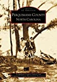 Perquimans County, Raymond A. Winslow Jr., Perquimans County Library, Perquimans County Restoration Assoc., 0738515795