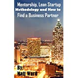 Mentorship, Lean Startup Methodology and How to Find a Business Partner