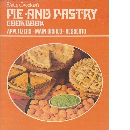 Betty Crocker's Pie and Pastry Cookbook