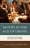 img - for Movies in the Age of Obama: The Era of Post-Racial and Neo-Racist Cinema book / textbook / text book