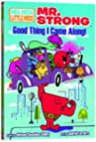 Mr. Strong: Good Thing I Came Along (Mr. Men Little Miss)
