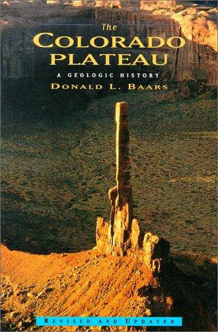 The Colorado Plateau: A Geologic History