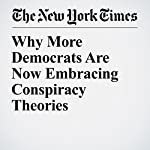 Why More Democrats Are Now Embracing Conspiracy Theories | Brendan Nyhan