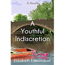 A Youthful Indiscretion: A Novella (Kindle Single)
