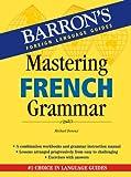 Mastering French Grammar, Michael Deneux, 0764136550
