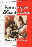 Image de Vous n'aurez pas l'Alsace et la Lorraine