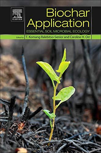 Biochar Application: Essential Soil Microbial Ecology (Science Essential Soil)