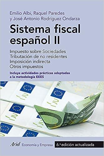Sistema Fiscal Español Ii: Impuesto Sobre Sociedades. Tributación De No Residentes. Imposición Indirecta. Otros Impuestos Descargar PDF