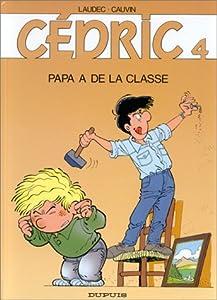 """Afficher """"Cédric n° 4 Papa a de la classe"""""""