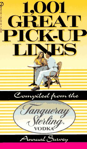 1001 Great Pickup Lines: Compiled from the Tanqueray Sterling Vodka Annual ()