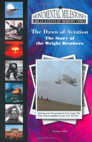 The Dawn of Aviation: The Story of the Wright Brothers (Monumental Milestones) (Monumental Milestones: Great Events of Modern Times) pdf