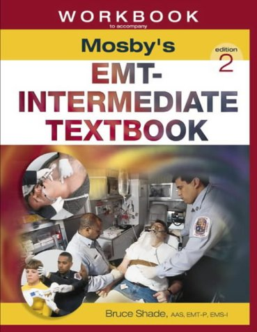 Workbook to Accompany Mosby's EMT-Intermediate Textbook