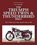 The Triumph Speed Twin & Thunderbird Bible: All