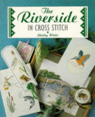 The Riverside (The Cross Stitch Collection)