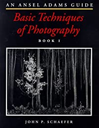 The Ansel Adams Guide: Basic Techniques of Photography, Book 1