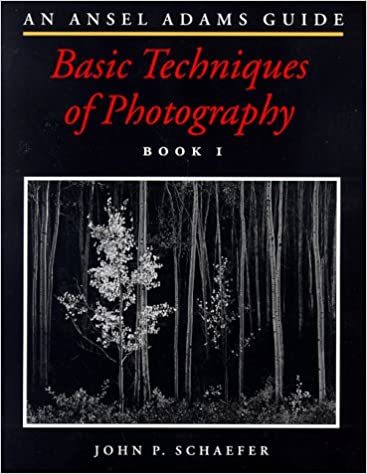 An Ansel Adams Guide Basic Techniques of Photography