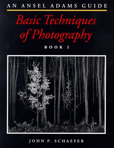 An Ansel Adams Guide: Basic Techniques of Photography (Ansel Adams Guide)