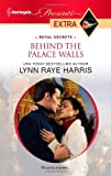 Front cover for the book Behind the Palace Walls by Lynn Raye Harris