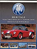 AC Heritage: 90 Years from the Three Wheeler to the Cobra (Osprey Classic Histories)