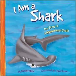 I am a shark the life of a hammerhead shark i live in the ocean i am a shark the life of a hammerhead shark i live in the ocean darlene r stille todd ouren 9781404805996 amazon books fandeluxe Images