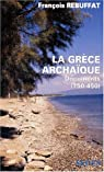 La Grèce archaïque. Textes et Documents par Rebuffat