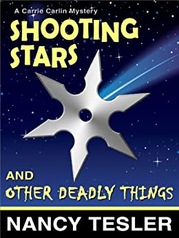 Shooting Stars and Other Deadly Things (Carrie Carlin series Book 3) by [Tesler, Nancy]